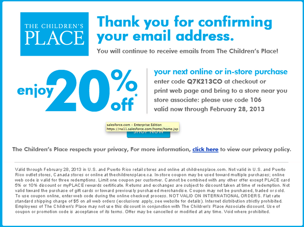 How to Use The Children's Place Coupons: Use The Children's Place coupon codes and receive huge savings on your next purchase. All you have to do is enter the coupon code on the shopping cart page where it says